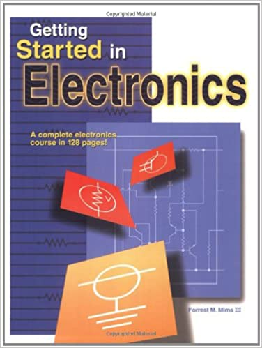 Getting started in electronics forrest m mims iii 0787721997047 getting started in electronics forrest m mims iii 0787721997047 amazon books publicscrutiny Image collections