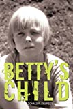 Betty's Child, Donald R. Dempsey, 1440185409