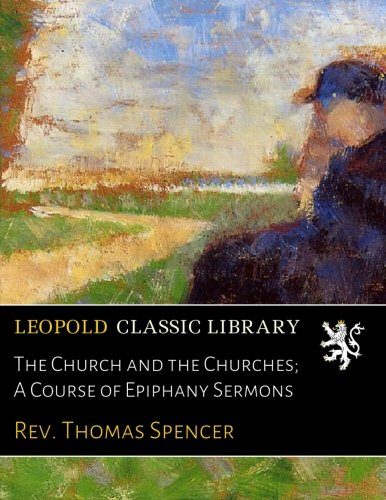 Download The Church and the Churches; A Course of Epiphany Sermons pdf epub