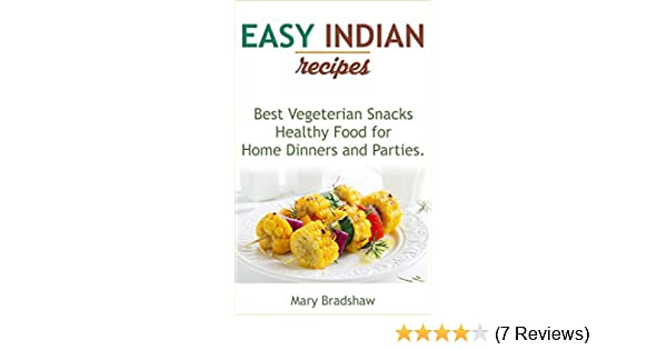 Easy indian recipes healthy food for home dinners and parties best easy indian recipes healthy food for home dinners and parties best vegeterian snacks asian party food ideas delicious appetizers for children and adults forumfinder Image collections
