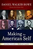 Making the American Self, Daniel Walker Howe, 0195387899