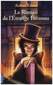 """Afficher """"Le roman de l'étrange inconnu"""""""