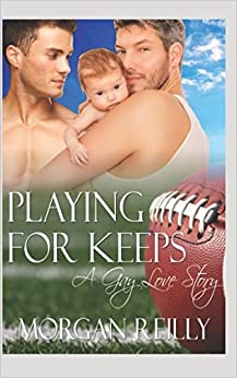 Playing for Keeps: A Gay Love Story