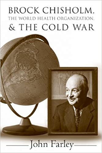 Brock Chisholm, the World Health Organization, and the Cold