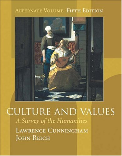 Culture and Values: A Survey of the Humanities (Alternate Edition with InfoTrac)