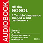 'A Terrible Vengeance' and 'The Old World Landowners' [Russian Edition] | Nikolay Gogol