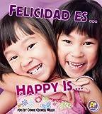 Happy Is... (Felicidad Es...), Connie Colwell Miller, 1620651556