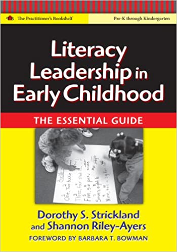 Télécharger ebook gratuitement Literacy Leadership in Early Childhood: The Essential Guide (Language and Literacy Series) (Practitioner's Bookshelf) by Dorothy S. Strickland PDF ePub iBook