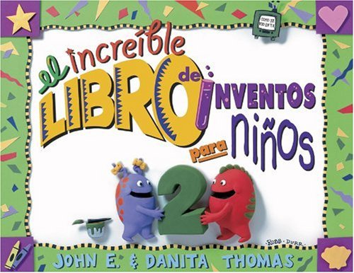 El increible libro de inventos para ninos /The Ultimate Book of Kid Concoctions: Mas De 65 Formulas De Inventos Sensacionales, Asombrosos Y Chiflados (Kid Concoctions - Spanish) (Spanish Edition) (Ultimate Book Concoctions Kids)