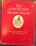 img - for The Annotated Mother Goose: Nursery Rhymes Old and New, Arranged and Explained book / textbook / text book