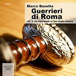 Guerrieri di Roma, vol. 3 [Warriors of Rome, Vol. 3]