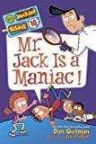 Mr. Jack Is a Maniac!, Dan Gutman, 0606350667