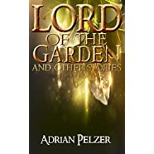 Lord of the Garden (The Bible for Aliens Book 1)