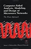 img - for Computer-Aided Analysis, Modeling, and Design of Microwave Networks: The Wave Approach (Artech House Antennas and Propagation Library) by Janusz Dobrowolski (1996-02-01) book / textbook / text book