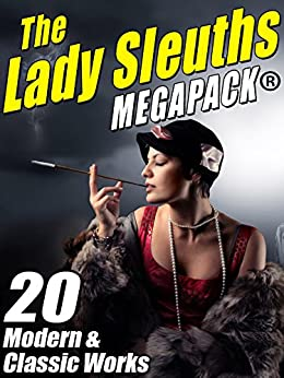 Lady Sleuths MEGAPACK Classic Detectives ebook product image