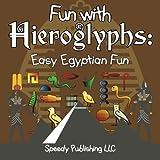Fun With Hieroglyphs: Easy Egyptian Fun