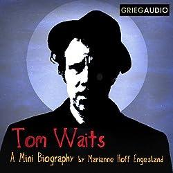 Tom Waits Mini Biography