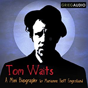 Tom Waits Mini Biography Audiobook