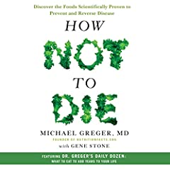 From the physician behind the wildly popular website Nutrition Facts, How Not to Die reveals the groundbreaking scientific evidence behind the only diet that can prevent and reverse many of the causes of disease-related death.   The vast majo...