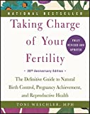img - for Taking Charge of Your Fertility, 20th Anniversary Edition: The Definitive Guide to Natural Birth Control, Pregnancy Achievement, and Reproductive Health book / textbook / text book