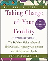 D.O.W.N.L.O.A.D Taking Charge of Your Fertility, 20th Anniversary Edition: The Definitive Guide to Natural Birth Control, Pregnancy Achievement, and Reproductive Health D.O.C