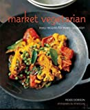 img - for Market Vegetarian: Easy recipes for every occasion book / textbook / text book