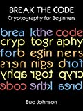 Break the Code: Cryptography for Beginners (Dover Children's Activity Books)