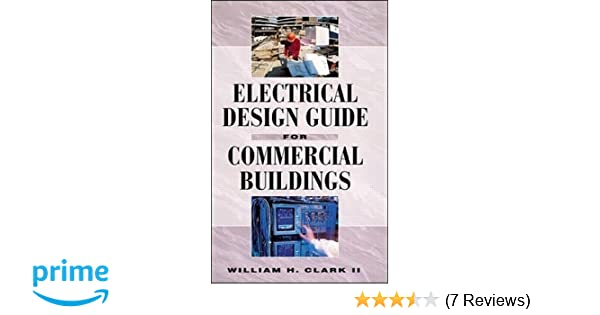 electrical design guide for commercial buildings william clark rh amazon com electrical design guide for commercial buildings Design for Electrical Power Constructions