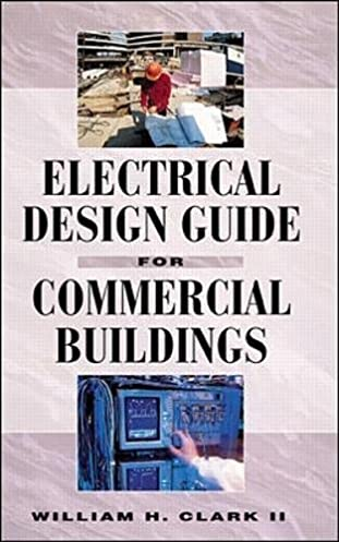 electrical design guide for commercial buildings william clark rh amazon com Design for Electrical Power Constructions Electrical Building's Foundation