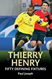Thierry Henry (Fifty Defining Fixtures)
