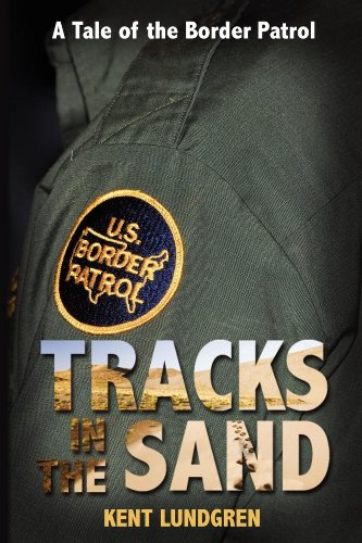 Tales Border (Tracks in the Sand - A Tale of the Border Patrol (Tales of the Border Patrol Book 1))