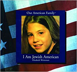 I Am Jewish American (Our American Family)