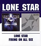 Lone Star - Lone Star/Firing On All Six