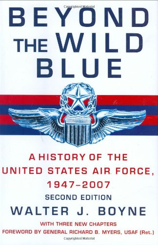 Download Beyond the Wild Blue: A History of the U.S. Air Force, 1947-2007 pdf