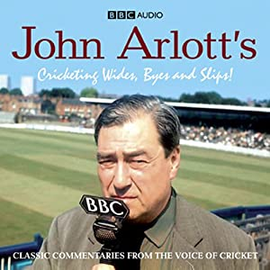 John Arlott's Cricketing Wides, Byes and Slips! Audiobook