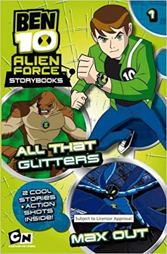 All That Glitters And Max Out Ben 10 Alien Force Storybooks Unknown 9781405250061 Books