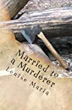 Married to a Murderer, Louise Maria, 1463705891
