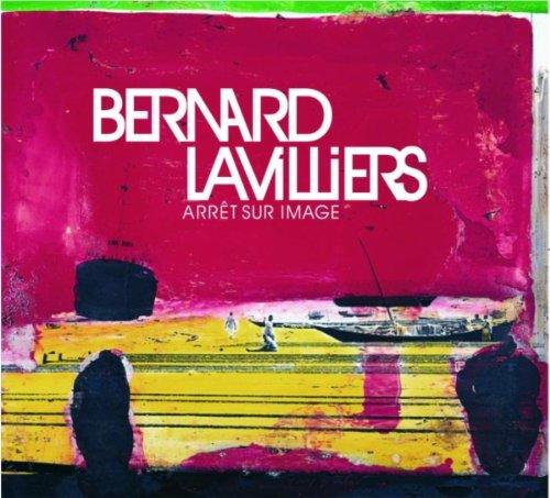 Bernard Lavilliers - Arret sur Image - Zortam Music