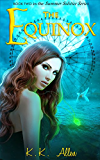 The Equinox: (Contemporary Fantasy / Romance) (The Summer Solstice Series Book 2)