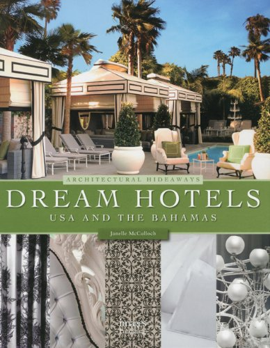 Dream Hotels USA & The Bahamas: Architectural Hideaways...