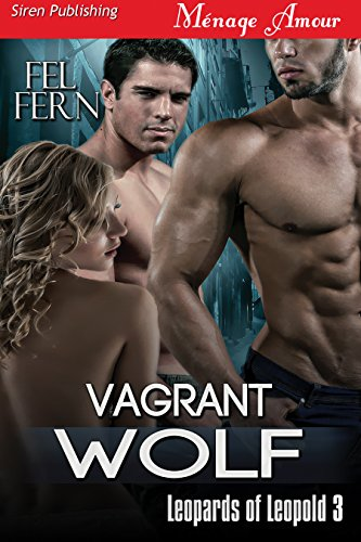 Vagrant Wolf [Leopards of Leopold 3] (Siren Publishing Menage Amour) ()
