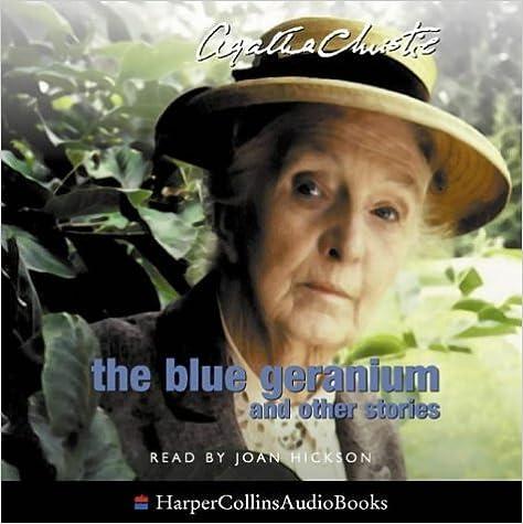 Livres gratuits en ligne télécharger pdf The Blue Geranium: Complete & Unabridged (The Agatha Christie collection: Marple) by Agatha Christie (2002-09-16) B01K3HLHO2 PDF ePub MOBI