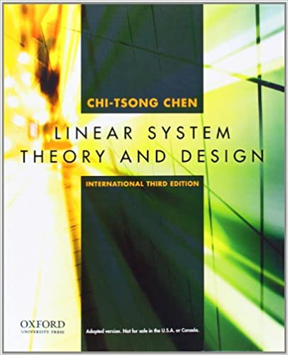 Linear System Theory And Design International 3rd Edition Chen Chi Tsong 9780195392074 Amazon Com Books