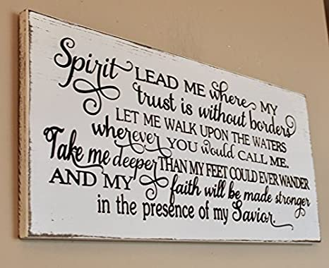 Wood Decor Spirit Lead Me Where My Trust Is Without Borders Engraved Wood Sign