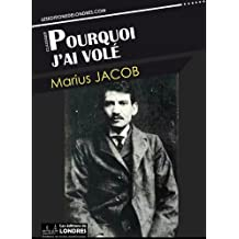 Pourquoi j'ai volé (French Edition)