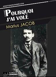 Pourquoi j'ai volé par Alexandre Marius Jacob