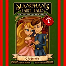 Slangman's Fairy Tales: English to Spanish, Level 1 - Cinderella Audiobook by David Burke Narrated by David Burke