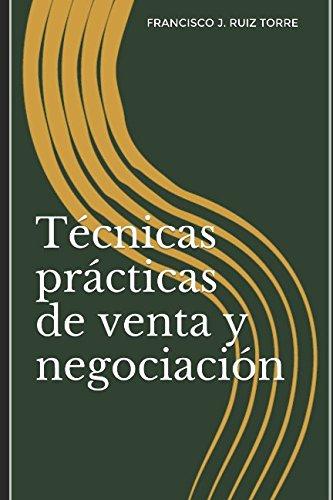 Tecnicas practicas de venta y negociacion (Ventas) (Spanish Edition) [Francisco J. Ruiz Torre] (Tapa Blanda)