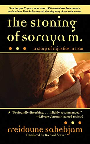 The Stoning of Soraya M.: A Story of Injustice in Iran (Best Assault Rifle For The Money)