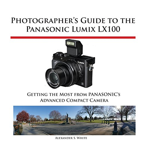 photographers-guide-to-the-panasonic-lumix-lx100-getting-the-most-from-panasonics-advanced-compact-c